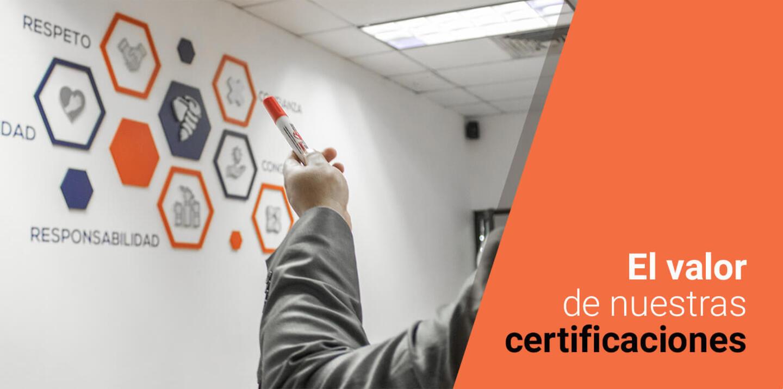 El valor de nuestras certificaciones